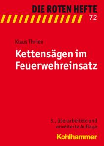 3. Auflage, Rotes Heft 72, Kettensägen im Feuerwehreinsatz
