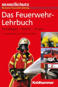 Bild: Das Feuerwehr-Lehrbuch, Grundlagen-Technik-Einsatz, 3. überarbeitete und erweiterte Auflage, BrandSchutz - deutsche Feuerwehr-Zeitung, erschienen im Kohlhammer Verlag