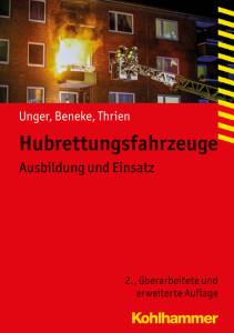 Bild: Hubrettungsfahrzeuge, Ausbildung und Einsatz, von Unger, Beneke, Thrien - erschienen im Kohlhammer Verlag
